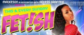 Indulge In Your  Fetish This & Every Sunday In St LawerenceGap